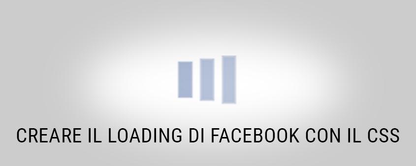 "Creiamo insieme il ""Loader"" di Facebook"